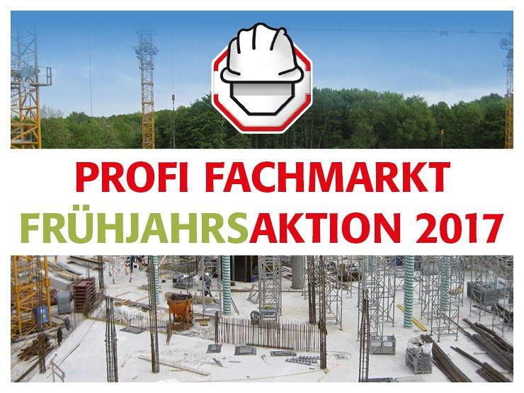 hagebau PROFI FACHMARKT Frühjahrsaktion 2017